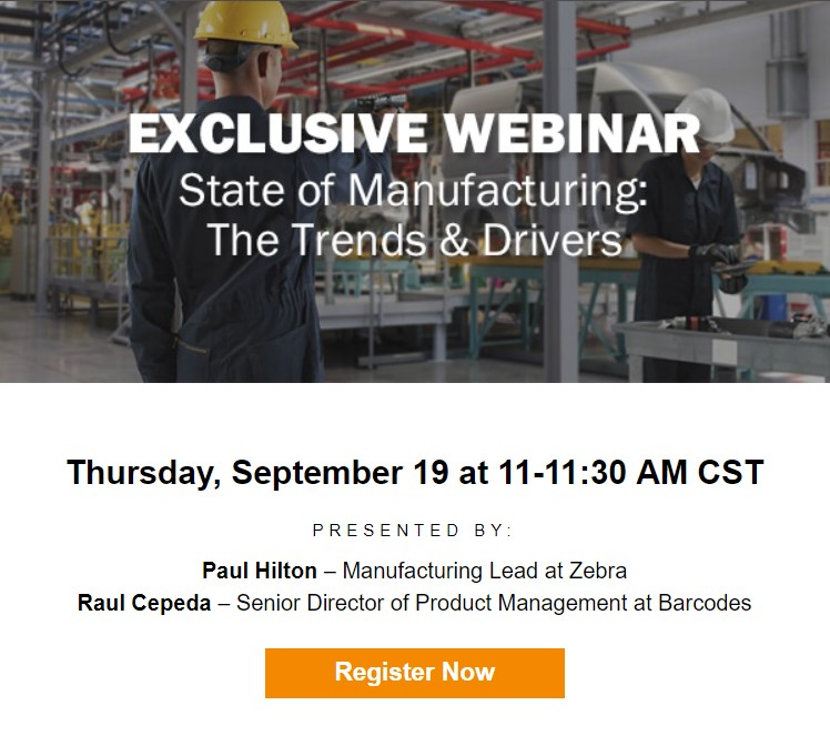 Join Barcodes and Zebra for our upcoming webinar on State of Manufacturing, the trends and the drivers to learn about proven solutions that enhance manufacturing operations.