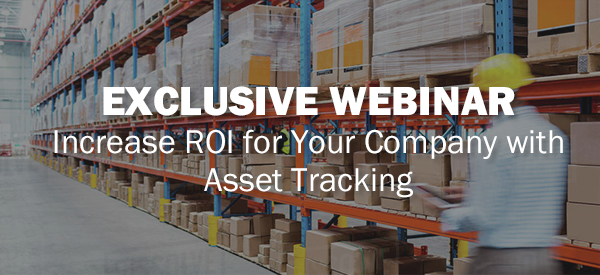 Exclusive Webinar: Increase ROI for your company with asset tracking.